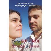 De la EU la NOI. Barbatul si femeia - Preot Andrei Lorgus, Psiholog Olga Krasnikova