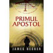 Primul apostol - James Becker