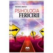 Psihologia fericirii - Michael Argyle