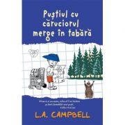 Pustiul cu caruciorul merge in tabara - L. A. Campbell