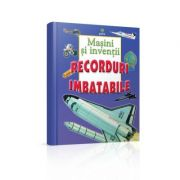 Recorduri imbatabile - Masini si inventii