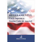 Regulamentul Curtii Supreme a Statelor Unite ale Americii - Igor Lacatus