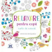 Relaxare pentru copii. Carte de colorat