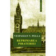 Reprimarea pirateriei - Vespasian V. Pella