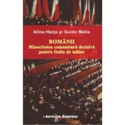 Romanii. Minoritatea comunitara decisiva pentru Italia de maine - Alina Harja, Guido Melis