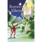 Romeo si Julieta. Adaptare dupa W. Shakespeare - Anna Claybourne. Ilustrata de Jana Costa
