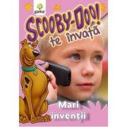 Scooby-Doo te invata! - Mari inventii