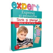 Scrie si sterge! Expert Limba romana ciclul primar - Expresii si proverbe