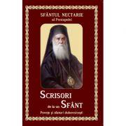 Scrisori de la un Sfant - Povete si sfaturi duhovnicesti - Sfantul Nectarie al Pentapolei