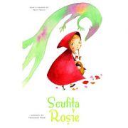 Scufita Rosie - Fratii Grimm. Ilustratii de Francesca Rossi