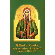 Sfanta Xenia cea smerita si nebuna pentru Hristos
