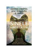 Sinele vindecator. Un nou plan revolutionar pentru a-ti intari sistemul imunitar si a te mentine sanatos toata viata - Deepak Chopra, Rudolph E. Tanzi