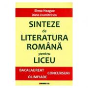Sinteze de Literatura Romana pentru liceu - Dana Dumitrescu, Elena Neagoe - Ed. Eikon