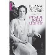 """Spitalul """"Inima Reginei"""" - Ileana, principesa de Romania"""