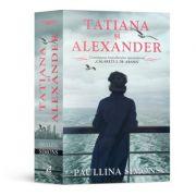 Tatiana si Alexander - Paullina Simons