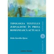 Tipologia textului jurnalistic in presa romaneasca actuala - Delia Oprea Gavriliu