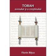 Torah evreului si a crestinului - FLORIN RITCO