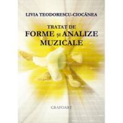 Tratat de forme si analize muzicale - Livia Teodorescu-Ciocanea