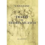 Tratat de teoria muzicii I - Victor Giuleanu