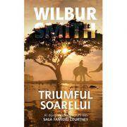 Triumful soarelui. Saga familiei Courtney vol. 12 - Wilbur Smith