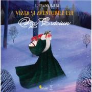 Viata si aventurile lui Mos Craciun - L. Frank Baum. Traducere de Geanina Tivda