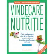 Vindecare prin nutritie. Editie reeditata in 2019 - Phyllis A. Balch