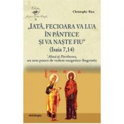 """""""Iata, Fecioara va lua in pantece si va naste Fiu"""" (Isaia 7, 14). 'Alma si Parthenos, un nou punct de vedere exegetico-lingvistic - Christophe Rico"""