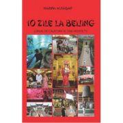 10 zile la Beijing. Jurnal de calatorie al unei vedete TV - Marina Almasan