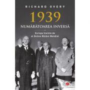 1939. Numaratoarea inversa. Vol. 65 - Richard Overy
