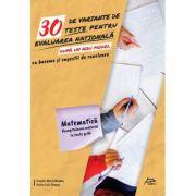 30 de variante de teste pentru Evaluarea Nationala 2020 - dupa noul model - Matematica - Recapitularea materiei in teste grila - cu bareme si sugestii de rezolvare