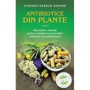 Antibiotice din plante. Alternative naturale pentru combaterea bacteriilor rezistente la medicamente (format mic) - Stephen Harrod Buhner