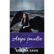 Aripi smulse vol. 1 - Corina Savu