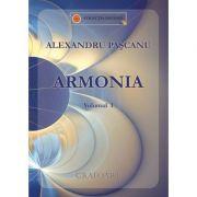 Armonia. Volumul I - Alexandru Pascanu