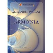 Armonia. Volumul II - Alexandru Pascanu