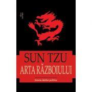 Arta Razboiului. Istoria ideilor politice - Sun Tzu