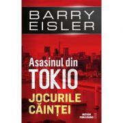 Asasinul din Tokio. Jocurile caintei - Barry Eisler