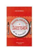 Asculta, mananca si inceteaza sa te controlezi! (ed. a II-a) - Lise Bourbeau