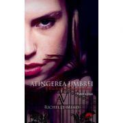 Atingerea umbrei. Academia vampirilor vol. 3 p. 2 - Richelle Mead