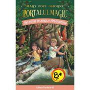 Aventuri in jungla Amazonului. Portalul Magic numarul 6 - Mary Pope Osborne