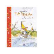 Aventurile lui Tifi Papadie si ale prietenilor sai - Andreas H. Schmachtl