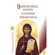 Binefacerile Sfintei Cuvioase Parascheva. Marturii ale inchinatorilor. Vol. 2