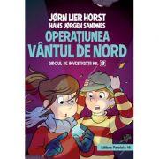 Biroul de investigatii numarul 2. Operatiunea Vantul de nord, editie cartonata - Horst Jorn Lier