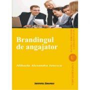 Brandingul de angajator - Mihaela-Alexandra Ionescu
