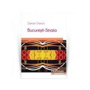 Bucuresti-Sinaia - Damian Stanoiu