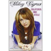 Calatoria unei stele - Miley Cyrus