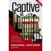 Captive in Iran - Maryam Rostampour, Marziyeh Amirizadeh, John Perry