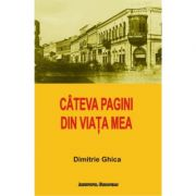 Cateva pagini din viata mea - Dimitrie Ghica