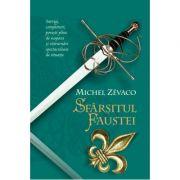 Cavalerii Pardaillan. Sfarsitul Faustei (vol. 11) - Michel Zevaco