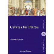 Cetatea lui Platon - Sorin Bocancea