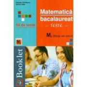Matematica M2 Stiinte ale naturii - Bacalaureat - 58 de teste - Ed. Booklet